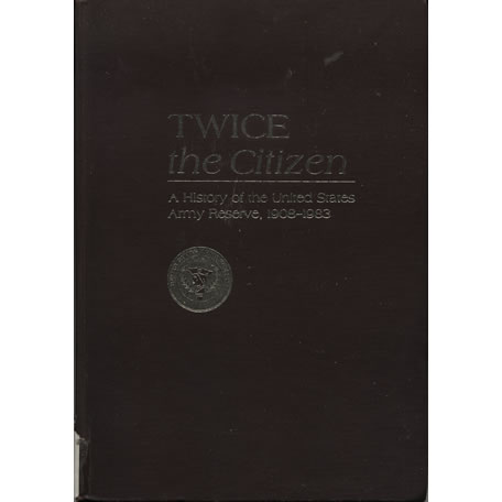 Twice The Citizen by Richard B Crossland and James T Currie
